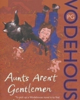 P. G. Wodehouse: Aunts aren't Gentlemen