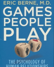 Eric Berne: Games People Play: The Psychology of Human Relationships