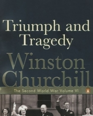 Winston Churchill: Triumph and Tragedy - The Second World War Volume VI
