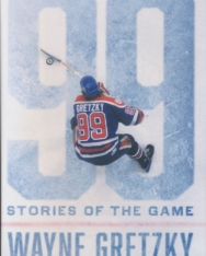 Wayne Gretzky with Kirstie McLellan Day: 99: Stories of the Game