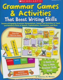 Grammar Games & Activities That Boost Writing Skills: Dozens of Engaging Grammar Manipulatives, Games, and Activities to Teach and Reinforce Parts of ... Punctuation, and More: Grades 2-4