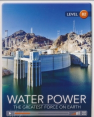 Water Power: The Greatest Force on Earth (Book with Online Access) - Cambridge Discovery Interactive Readers - Level B2