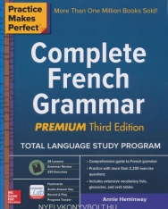 Complete French Grammar Premium Third Edition - Practice Makes Perfect