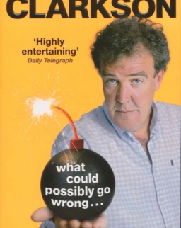 Jeremy Clarkson: What Could Possibly Go Wrong