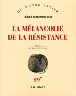 Krasznahorkai László: La mélancolie de la résistance (Az ellenállás melankóliája francia nyelven)
