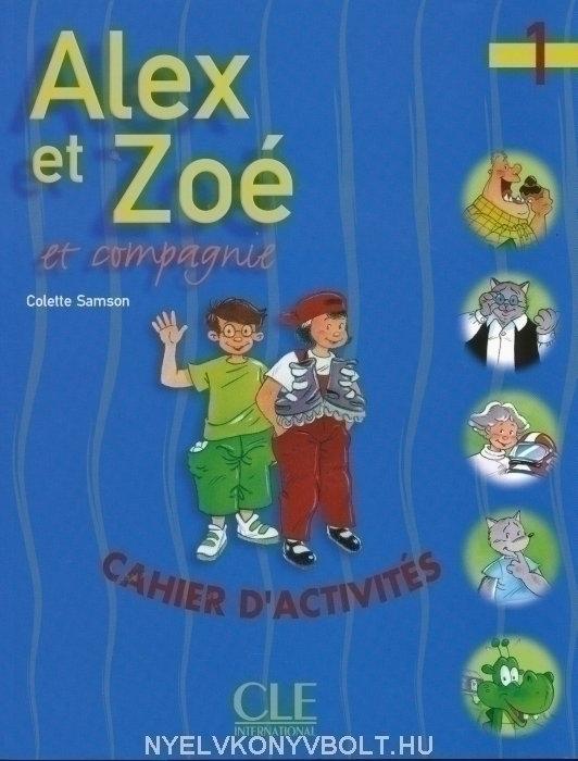 Alex et Zoé 1 Cahier d'activités