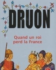 Maurice Druon: Quand un roi perd la France (Les Rois maudits tome 7)