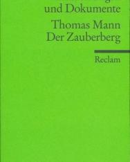 Thomas Mann: Der Zauberberg - Erläuterungen und Dokumente
