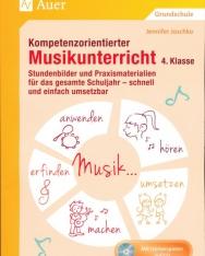 Kompetenzorientierter Musikunterricht 4. Klasse: Stundenbilder und Praxismaterialien für das gesamte Schuljahr - schnell und einfach umsetzbar mit hörbeispielen auf Cd