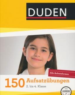 Duden 150 Aufsatzübungen Grundschule 2. bis 4. Klasse