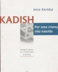 Kertész Imre: Kadish por uma crianca nao nascida (Kadish a meg nem született gyermekért portugál nyelven)