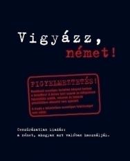 Vigyázz, német! - Cenzúrázatlan kiadás: a német, ahogyan azt valójában használják
