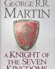 George R. R. Martin: A Knight of the Seven Kingdoms (Song of Ice & Fire Prequel)