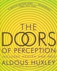 Aldous Huxley: The Doors of Perception and Heaven and Hell