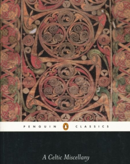 A Celtic Miscellany: Translations from the Celtic Literature