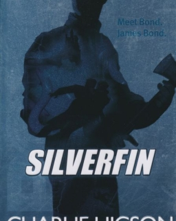 Charlie Higson: Young Bond: SilverFin