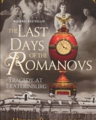 Helen Rappaport: The Last Days of the Romanovs: Tragedy at Ekaterinburg
