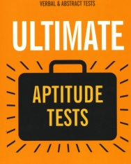 Ultimate Aptitude Tests: Assess and Develop Your Potential with Numerical, Verbal and Abstract Tests (Ultimate Series)