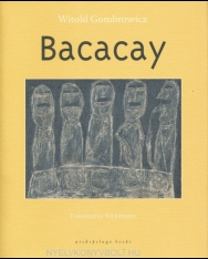 Witold Gombrowicz: Bacacay