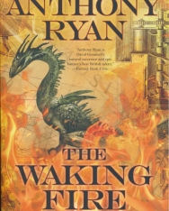 Anthony Ryan:The Waking Fire - Book One of the Draconis Memoria