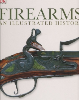 Firearms - An Illustrated History