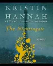 Kristin Hannah: The Nightingale - Audio Book