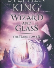 Stephen King: Wizard and Glass. The Dark Tower  Bk. IV
