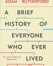 Adam Rutherford: A Brief History of Everyone Who Ever Lived - The Stories in Our Genes