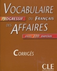 Vocabulaire progressif du français des affaires - avec 200 exercices Corrigés
