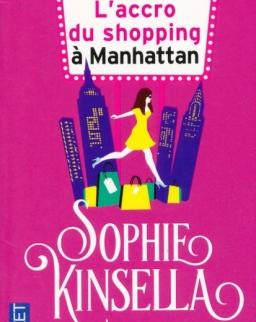 Sophie Kinsella: L'accro du shopping a Manhattan
