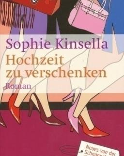 Sophie Kinsella: Hochzeit zu verschenken