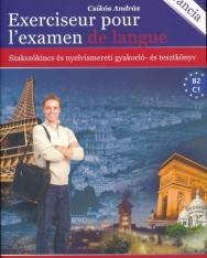 Exerciseur Pour L'Examen de Langue - Szakszókincs és nyelvismereti gyakorló- és tesztkönyv - Francia