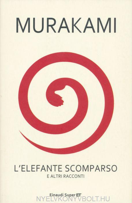 Haruki Murakami: L'elefante scomparso e altri racconti