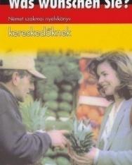 Was wünschen Sie? - Német szakmai nyelvkönyv kereskedőknek