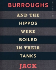 William Burroughs & Jack Kerouac: And the Hippos Were Boiled in Their Tanks