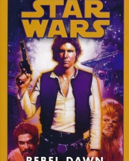 A. C. Crispin: Rebel Dawn (Star Wars: The Han Solo Trilogy, Book 3)