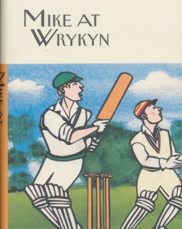P. G. Wodehouse: Mike at Wrykyn