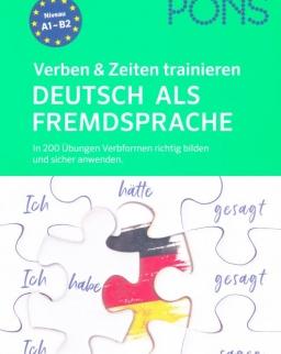 PONS Verben & Zeiten trainieren Deutsch als Fremdsprache In 200 Übungen Verbformen richtig bilden und sicher anwenden
