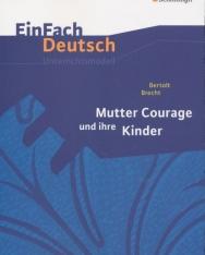 EinFach Deutsch Unterrichtsmodelle: Bertolt Brecht: Mutter Courage und ihre Kinder