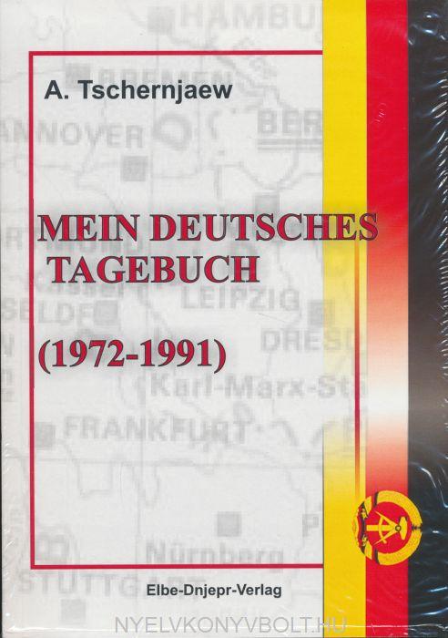 Anatolij Tschernjaew: Mein deutsches Tagebuch (1972-1991)