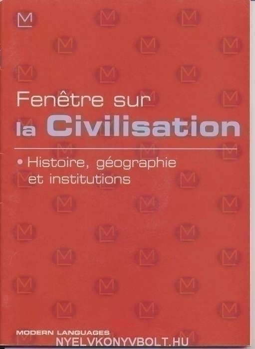 Fenétre sur la Civilisation - Histoire, géographie et institutions + Audio CD
