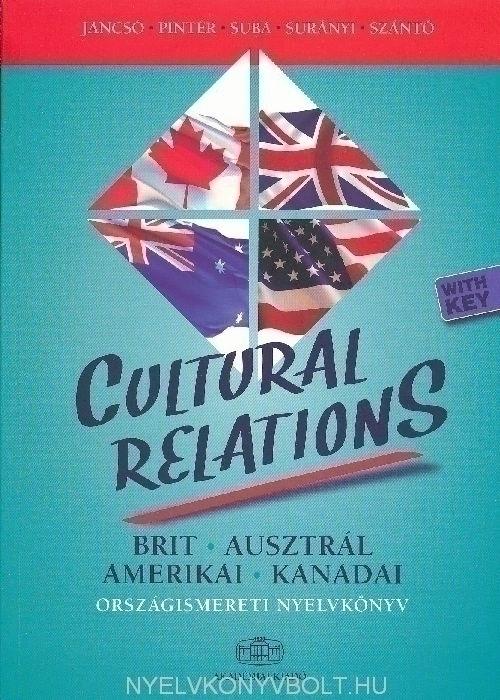 Cultural Relations with Key - Brit, ausztrál, amerikai, kanadai országismereti nyelvkönyv