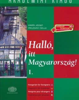 Halló, itt Magyarország! I. with Downloadable Audio Materials - Hungarian for foreigners / Ungarisch für Ausländer