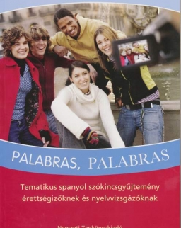 Palabras, palabras - Tematikus spanyol szókincsgyűjtemény érettségizőknek és nyelvvizsgázóknak