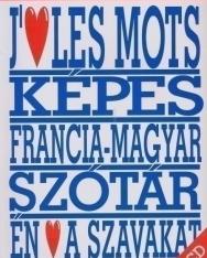 J'aime les mots - Képes francia-magyar szótár - Én szeretem a szavakat + CD-ROM