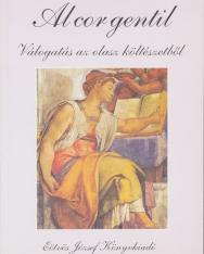 F. Újhegyi Mária - Ogonovsky Edit (vál.) : Al cor gentil - Válogatás az olasz költészetből