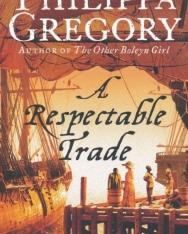 Philippa Gregory: A Respectable Trade