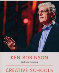 Ken Robinson: Creative Schools: Revolutionizing Education from the Ground Up
