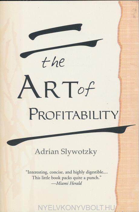 Adrian Slywotzky: The Art of Profitability