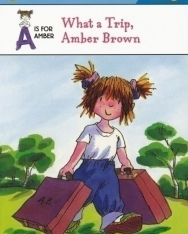 A Is For Amber: What a Trip, Amber Brown - Puffin Young Readers - Level 3